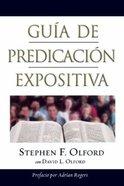 Guia De Predicacion Expositiva (Anointed Expository Preaching) Hardback