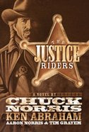 The Justice Riders (#01 in Justice Riders Series)
