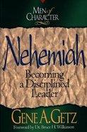 Nehemiah (Men Of Character Series)