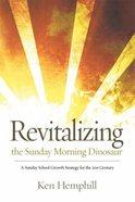 Revitalizing the Sunday Morning Dinosaur Paperback