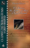 C.S Lewiss the Problem of Pain/A Grief Observed (Shepherds Notes Christian Classics Series)