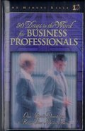 90 Days in the Word For Business Professionals (One Minute Bible Series) Hardback