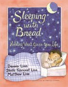 Sleeping With Bread
