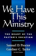 We Have This Ministry Paperback