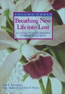 Breathing New Life Into Lent: Volume 3 Paperback