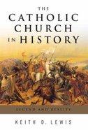 The Catholic Church in History