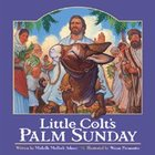Little Colt's Palm Sunday Hardback