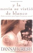 Y La Novia Se Vistio De Blanco (And The Bride Wore White) Paperback