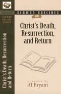 Christ's Death, Resurrection, and Return (Bryant Sermon Outline Series) Paperback