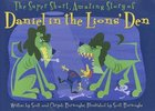 The Super Short Amazing Story of Daniel in the Lions' Den Hardback