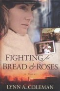 Fighting For Bread and Roses Paperback