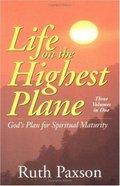 Life on the Highest Plane Paperback