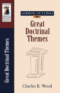 Great Doctrinal Themes (Wood Sermon Outline Series) Paperback