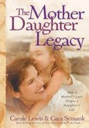 The Mother-Daughter Legacy Hardback