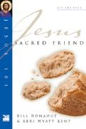 Jesus 101: Jesus, Sacred Friend (Jesus 101 Bible Studies Series) Paperback