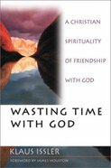 Wasting Time With God Paperback