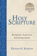 Holy Scripture (#02 in Christian Foundations Series)