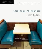 Soul Care: Spiritual Friendship