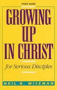 Growing Up in Christ (Study Guide) Paperback