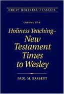 Holiness Teaching - New Testament Times to Wesley (#01 in Great Holiness Classics Series)