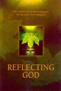Reflecting God (Leader's Guide) Paperback