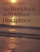 The Workbook on Spiritual Disciplines (Upper Room Workbook Series) Paperback