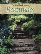 The Workbook on the Beatitudes Paperback
