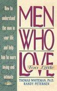 Men Who Love Too Little Paperback