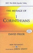Message of 1 Corinthians, The: Life in the Local Church (With Study Guide) (Bible Speaks Today Series)