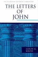 The Letters of John (Pillar New Testament Commentary Series) Hardback