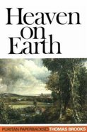 Heaven on Earth (Puritan Paperbacks Series) Paperback