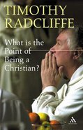 What is the Point of Being a Christian? Paperback