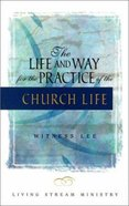 The Life and Way For the Practice of the Church Life Paperback