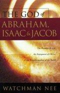 The God of Abraham, Isaac & Jacob Paperback