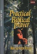 Practical Biblical Prayer (Student Guide) (Spiritual Discovery Study Series) Paperback