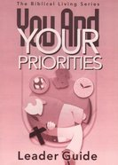 You and Your Priorities (Leader's Guide) Paperback