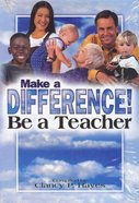 Make a Difference!: Be a Teacher Paperback