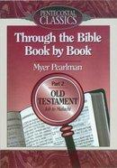 Through the Bible Book By Book #02: Job to Malachi (Pentecostal Classics Series) Paperback