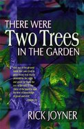 There Were Two Trees in the Garden Paperback
