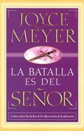 La Battalla Es Del Senor (The Battle Belongs To The Lord) Paperback