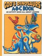 God's Dinosaurs A-B-C Book Paperback
