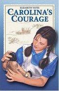 Carolina's Courage Paperback