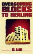 Overcoming Blocks to Healing Paperback