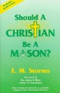 Should a Christian Be a Mason Paperback