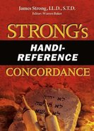 Strong's Handi-Reference Concordance (Kjv Based) Paperback