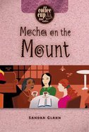 Coffee Cup: Mocha on the Mount (Coffee Cup Bible Studies Series) Paperback