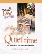 How to Develop a Quiet Time (Following God: Discipleship Series)