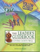 Living Gods Will (Leaders Guide) (Following God: Discipleship Series)