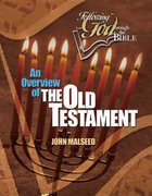 An Overview of the Old Testament (Following God: Through The Bible Series)