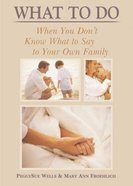 What to Do When You Don't Know What to Say to Your Own Family Paperback